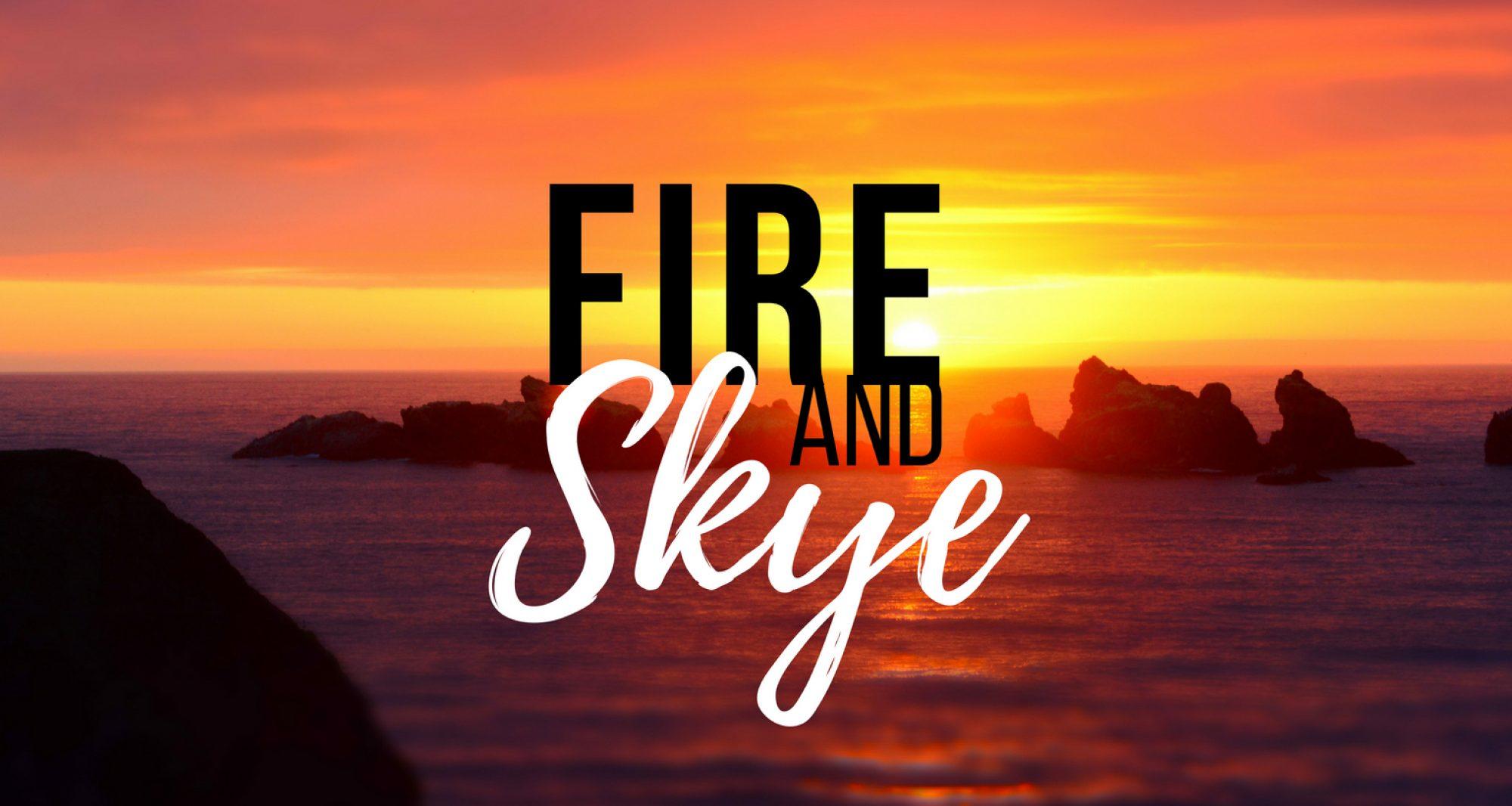 #FireandSkye